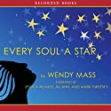 Every Soul a Star Audiobook by Wendy Mass Narrated by Jessica Almasy, Ali Ahn, Mark Turetsky