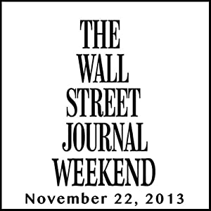 Weekend Journal 11-22-2013 | [The Wall Street Journal]