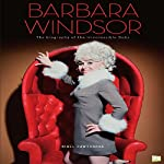 Barbara Windsor: The Biography of the Irrepressible Babs | Nigel Cawthorne, Go Entertain