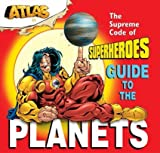 Atlas: Guide to the Planets (Atlas School for Superheroes)