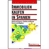 Immobilien kaufen in Spanien. Recht und Steuern, Kaufen und Bauen, Kosten und Abgaben.