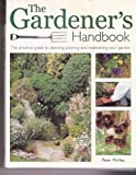echange, troc Peter McHoy - The gardener's handbook: The practical guide to planning, planting, and maintaining your garden