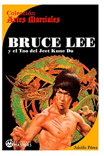 Bruce Lee: y el Tao del Jeet KUne Do