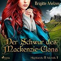Der Schwur des Mackenzie-Clans Hörbuch