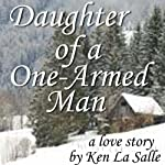 Daughter of a One-Armed Man | Ken La Salle