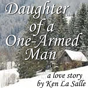 Daughter of a One-Armed Man | [Ken La Salle]