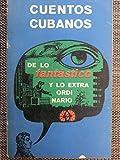 img - for Cuentos Cubanos De Lo Fantastico Y Lo Extraordinario. book / textbook / text book