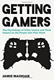 img - for Getting Gamers: The Psychology of Video Games and Their Impact on the People who Play Them book / textbook / text book