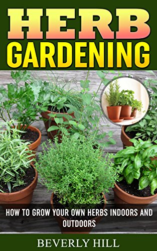 herb-gardening-how-to-grow-your-own-herbs-indoors-and-outdoors-indoor-herb-garden-outdoor-herb-garde