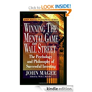 Winning the Mental Game on Wall Street: The Psychology and Philosophy of Successful Investing John Magee