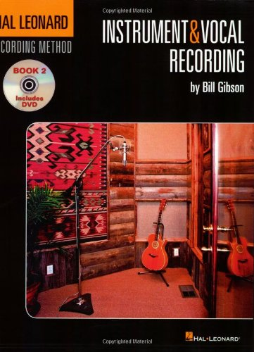 The Hal Leonard Recording Method - Book Two: Instrument & Vocal Recording: Music Pro Guides