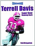 Terrell Davis: Super Bowl Running Back (Reading Power: Power Players)