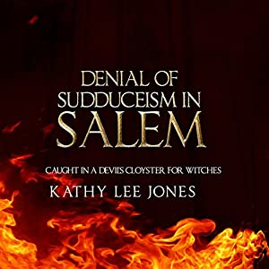Denial of Sudduceism in Salem Audiobook