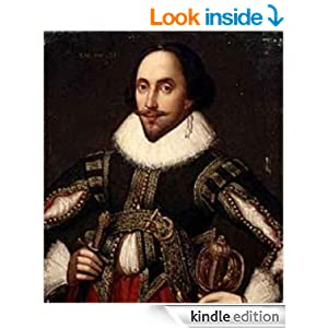 Amazon.com: The Complete Works of William Shakespeare: Newly Updated Edition ~ Over 300 Plays, Poems & Sonnets eBook: William Shakespeare: Kindle Store