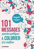 101 messages Pens�es po�tiques � colorier et � r�aliser