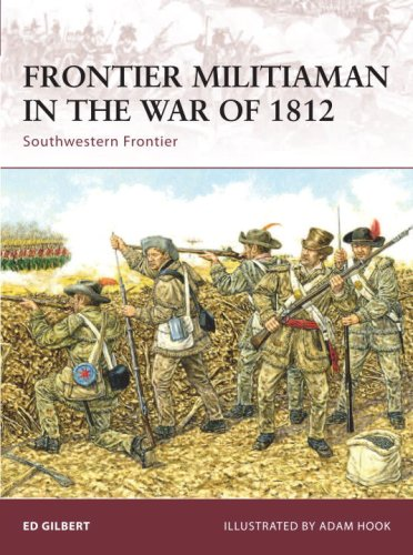 Frontier Militiaman in the War of 1812: Southwestern Frontier (Warrior)