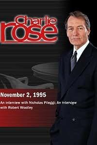 Charlie Rose with Nicholas Pileggi; Robert Woolley (November 2, 1995)