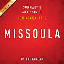 Missoula by Jon Krakauer | Summary and Analysis: Rape and the Justice System in a College Town (       UNABRIDGED) by Instaread Narrated by Jason P. Hilton