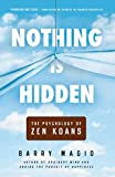 Nothing Is Hidden: The Psychology of Zen Koans (English Edition)