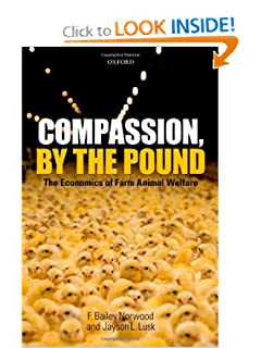 Compassion, by the Pound The Economics of Farm Animal Welfare - F. Bailey Norwood - F. Bailey Norwood