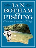 img - for Ian Botham on Fishing: At Sea, Being Coarse, On the Fly book / textbook / text book