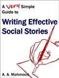A Very Simple Guide to Writing Effective Social Stories