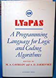 img - for LYaPAS: A Programming Language for Logic and Coding Algorithms (Monograph series / Association for Computing Machinery) book / textbook / text book