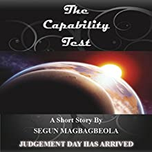 The Capability Test (       UNABRIDGED) by Segun Magbagbeola Narrated by Neal Arango