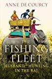 The Fishing Fleet: Husband-Hunting in the Raj by de Courcy. Anne ( 2012 ) Hardcover