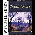 Remembering: A Novel (       UNABRIDGED) by Wendell Berry Narrated by Michael Kramer