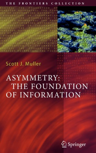 Asymmetry: The Foundation of Information (The Frontiers Collection) PDF