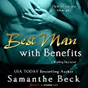 Best Man with Benefits Audiobook by Samanthe Beck Narrated by Holly Fielding