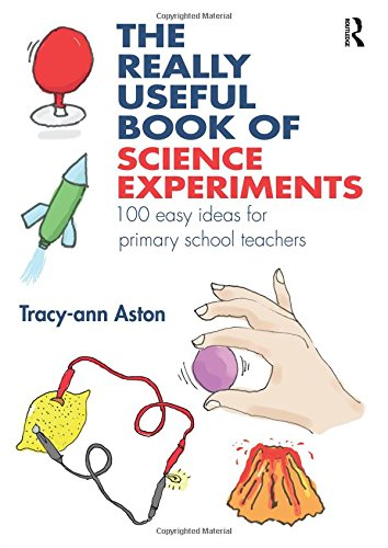 The Really Useful Book of Science Experiments: 100 easy ideas for primary school teachers