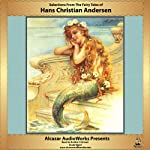 Selections from The Fairy Tales of Hans Christian Andersen | Hans Christian Andersen