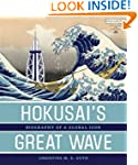Hokusai's Great Wave: Biography of a...