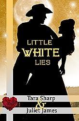 Little White Lies: Clean Christian Western Mail Order Bride Historical Cowboy Romance (Spirit of God Love Stories Book 2)