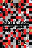 img - for Radiohead and the Resistant Concept Album: How to Disappear Completely (Profiles in Popular Music) by Letts Marianne Tatom (2010-11-08) Paperback book / textbook / text book