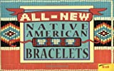 img - for All New Native American Bracelets (Trd) book / textbook / text book