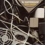Dj Mayonnaise Still Alive
