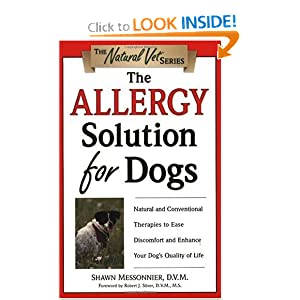 Allergy Solution for Dogs : Natural and Conventionale Therapies to EaseDiscomfort and Enhance Your Dog's Quality of Life