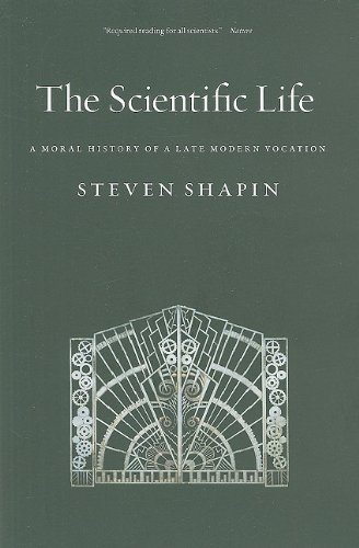The Scientific Life: A Moral History of a Late Modern...
