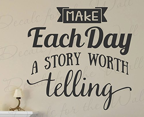 make-each-day-a-story-worth-telling-family-love-home-kids-baby-adventure-travel-wall-decal-quote-vin