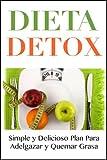 Dieta Detox: Como Desintoxicar el Cuerpo para Acelerar Tu Metabolismo y Bajar de Peso Ya! (Spanish Edition)