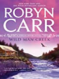 Wild Man Creek (A Virgin River Novel) by Robyn Carr