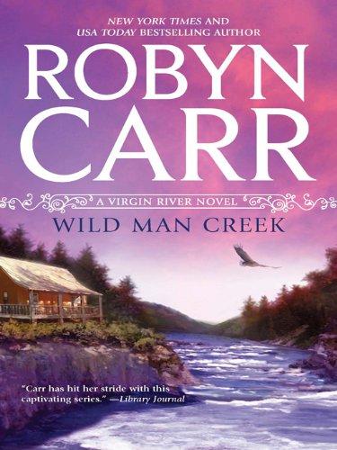 Wild Man Creek (A Virgin River Novel) by Robyn Carr