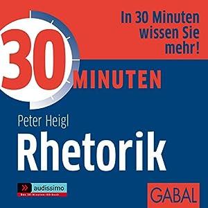 30 Minuten Rhetorik Hörbuch