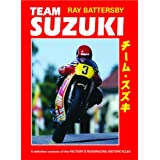 Team Suzuki: A Definitive Analysis of the Factory's Roadracing Motorcyclesby Ray Battersby