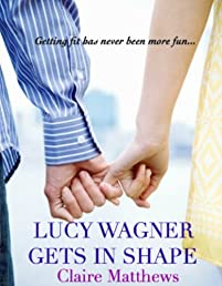 Lucy Wagner Gets In Shape (Lucy Wagner--Book 1)