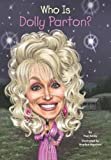 img - for Who Is Dolly Parton? (Who Was...?) book / textbook / text book