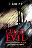Cup of Evil: Corruption, Blackmail and Bodies Come to Light When a Sadistic Tycoon is Murdered